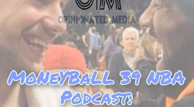 MoNeYBaLL 39 NBA Podcast: Luka MADNESS