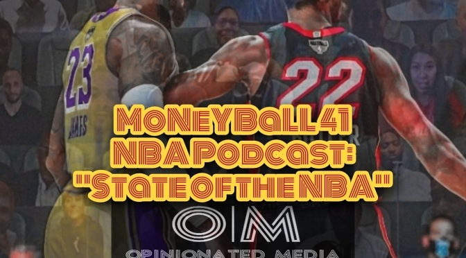 MoNeYBaLL 41 NBA Podcast: State Of The NBA by Opinionated Media